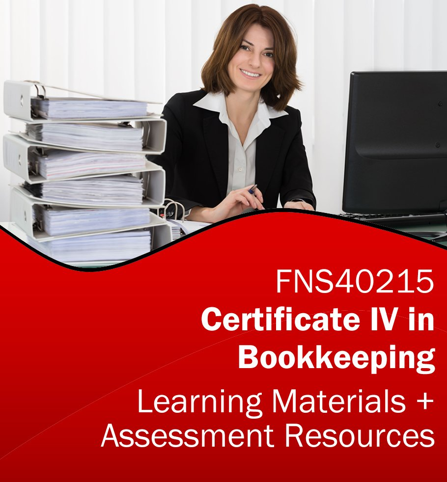 FNS40215 - Certificate IV in Bookkeeping Training Resources and Assessment Tools *BUNDLE*