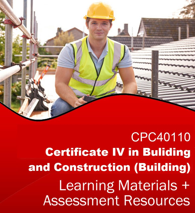 CPC40110 - Certificate IV in Building and Construction (Building) Learning Resources *BUNDLE*